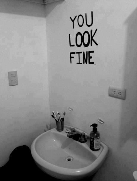 You look fine,,, BUT...